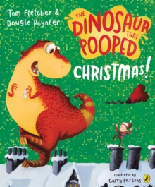 The Dinosaur That Pooped Christmas!, Paperback / softback Book