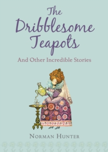 The Dribblesome Teapots and Other Incredible Stories, Paperback Book