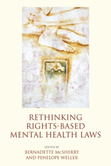Rethinking Rights-Based Mental Health Laws, Paperback / softback Book