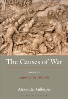 The Causes of War : Volume III: 1400 CE to 1650 CE, Hardback Book