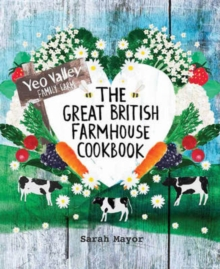 The Great British Farmhouse Cookbook (Yeo Valley), Hardback Book