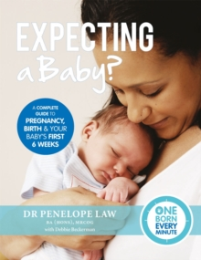 Expecting a Baby? (One Born Every Minute) : Everything You Need to Know About Pregnancy, Birth and Your Baby's First Six Weeks, Hardback Book