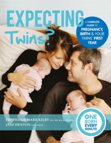 Expecting Twins? (One Born Every Minute) : Everything You Need to Know About Pregnancy, Birth and Your Twins' First Year, Hardback Book