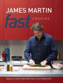 Fast Cooking : Really Exciting Recipes in 20 Minutes, Hardback Book
