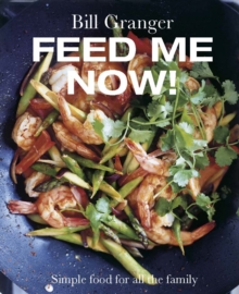 Feed Me Now! : Simple Food for All the Family, Hardback Book