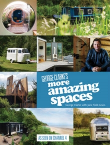 George Clarke's More Amazing Spaces, Hardback Book