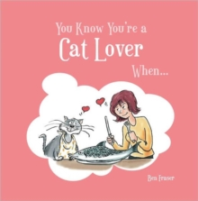 You Know You're a Cat Lover When..., Hardback Book