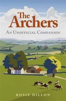 The Archers : An Unofficial Companion, Hardback Book