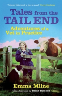 Tales from the Tail End : Adventures of a Vet in Practice, Paperback Book