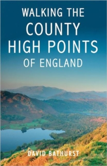 Walking the County High Points of England, Paperback Book