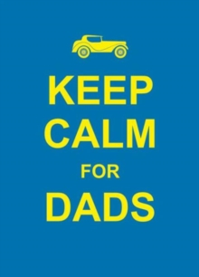 Keep Calm for Dads, Hardback Book
