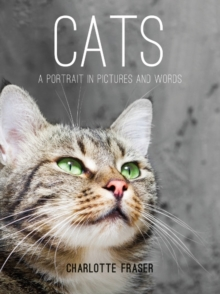 Cats : A Portrait in Pictures and Words, Hardback Book