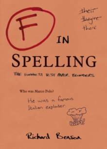 F in Spelling : The Funniest Test Paper Blunders, Paperback Book
