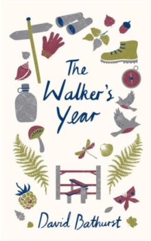 The Walker's Year : A Month-by-Month Guide for Hikers and Ramblers, Hardback Book