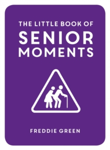 The Little Book of Senior Moments, Hardback Book