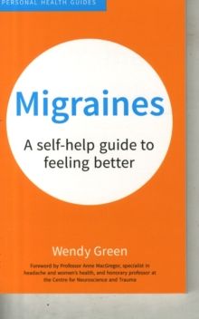 Migraines : A Self-Help Guide to Feeling Better, Paperback Book