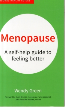 Menopause : A Self-Help Guide to Feeling Better, Paperback Book