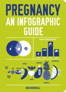 Pregnancy : An Infographic Guide, Paperback Book