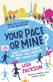 Your Pace or Mine? : What Running Taught Me About Life, Laughter and Coming Last, Paperback Book