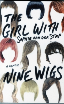 The Girl with Nine Wigs : A Memoir, Paperback Book
