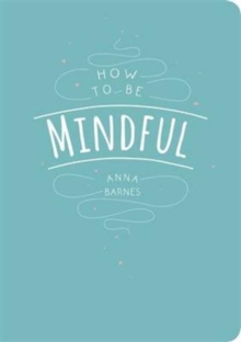 How to be Mindful, Paperback Book