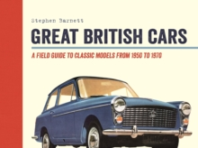 Great British Cars : Classic Models from the 1950s to the 1970s