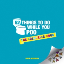52 Things to Do While You Poo : The Colouring Book, Paperback Book
