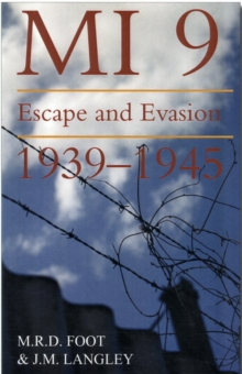 MI9 : Escape and Evasion, Paperback Book