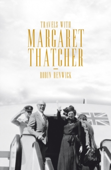 Travels with Margaret Thatcher, Hardback Book