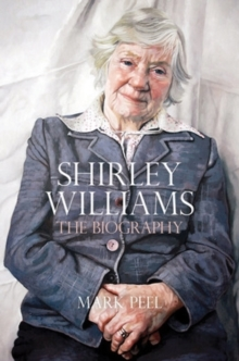 Shirley Williams : The Biography, Hardback Book