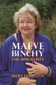 Maeve Binchy : The Biography, Paperback Book
