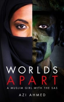 Worlds Apart : A Muslim Girl in the SAS, Hardback Book