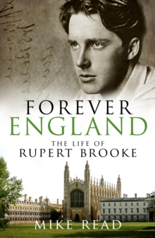 Forever England : The Life of Rupert Brooke, Paperback Book