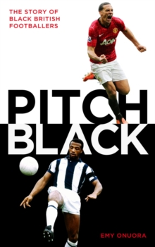 Pitch Black : The Story of Black British Footballers, Hardback Book
