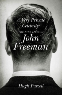 A Very Private Celebrity : The Nine Lives of John Freeman, Hardback Book