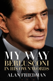 My Way : Berlusconi in His Own Words, Hardback Book