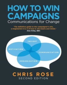 How to Win Campaigns : Communications for Change, Paperback Book