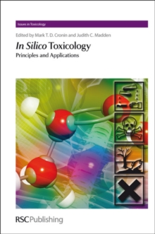 In Silico Toxicology : Principles and Applications, Hardback Book