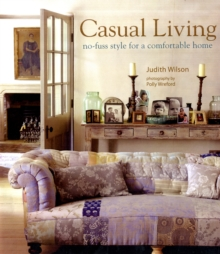Casual Living : No-fuss Style for a Comfortable Home, Hardback Book