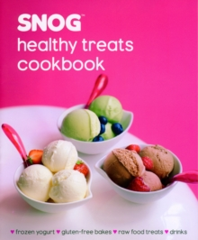 Snog Healthy Treats Cookbook, Hardback Book