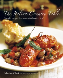 The Italian Country Table : Simple Recipes for Trattoria Classics, Hardback Book