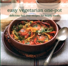 Easy Vegetarian One-pot : Delicious Fuss-Free Recipes for Hearty Meals, Paperback Book