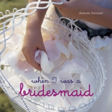 When I Was a Bridesmaid, Hardback Book
