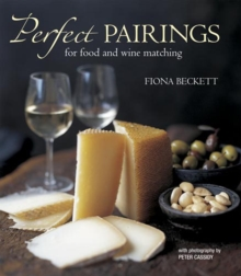 Perfect Pairings : More Than 100 Delicious Recipes with Wine Recommendations, Hardback Book