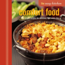 The Easy Kitchen: Comfort Food : Simple Recipes for Delicious Food Every Day, Hardback Book