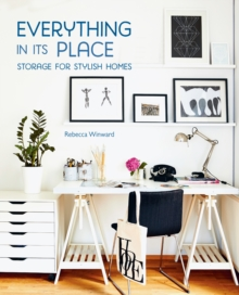 Everything in its Place : Storage for Stylish Homes, Hardback Book