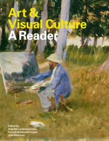 Art and Visual Culture: A Reader, Paperback / softback Book