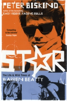 Star : The Life and Wild Times of Warren Beatty, Paperback Book