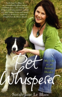 The Pet Whisperer : My Life as an Animal Healer, Paperback Book