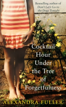 Cocktail Hour Under the Tree of Forgetfulness, Paperback Book